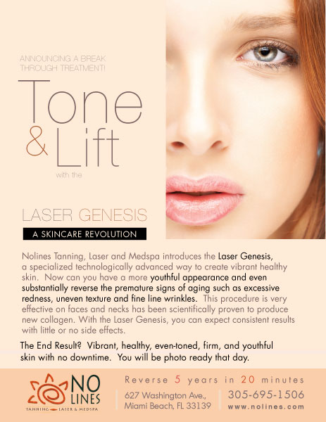 Laser Genesis Tone and Lift Promotes Vibrant and Healthy Skin, Non-invasive laser technology to safely treat fine line wrinkles Nolines Tanning Salon Miami Beach Florida, No Lines Tanning Salon and MedSpa MedSpa Miami Beach